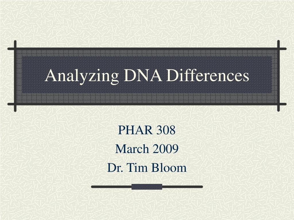 analyzing dna differences l.
