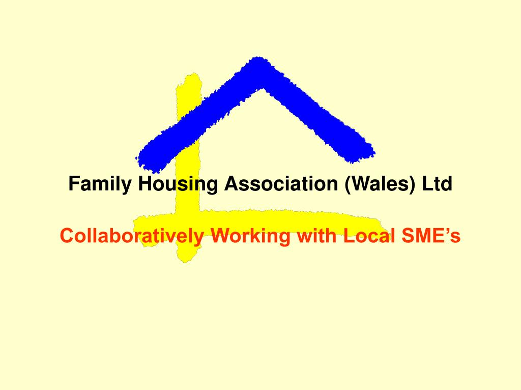 family housing association wales ltd collaboratively working with local sme s l.