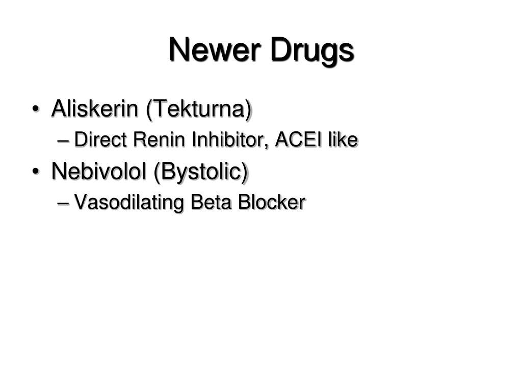 Newer Drugs