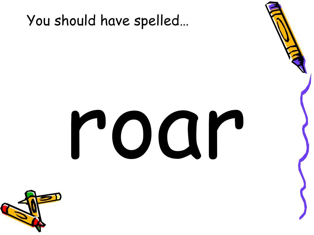 You should have spelled…