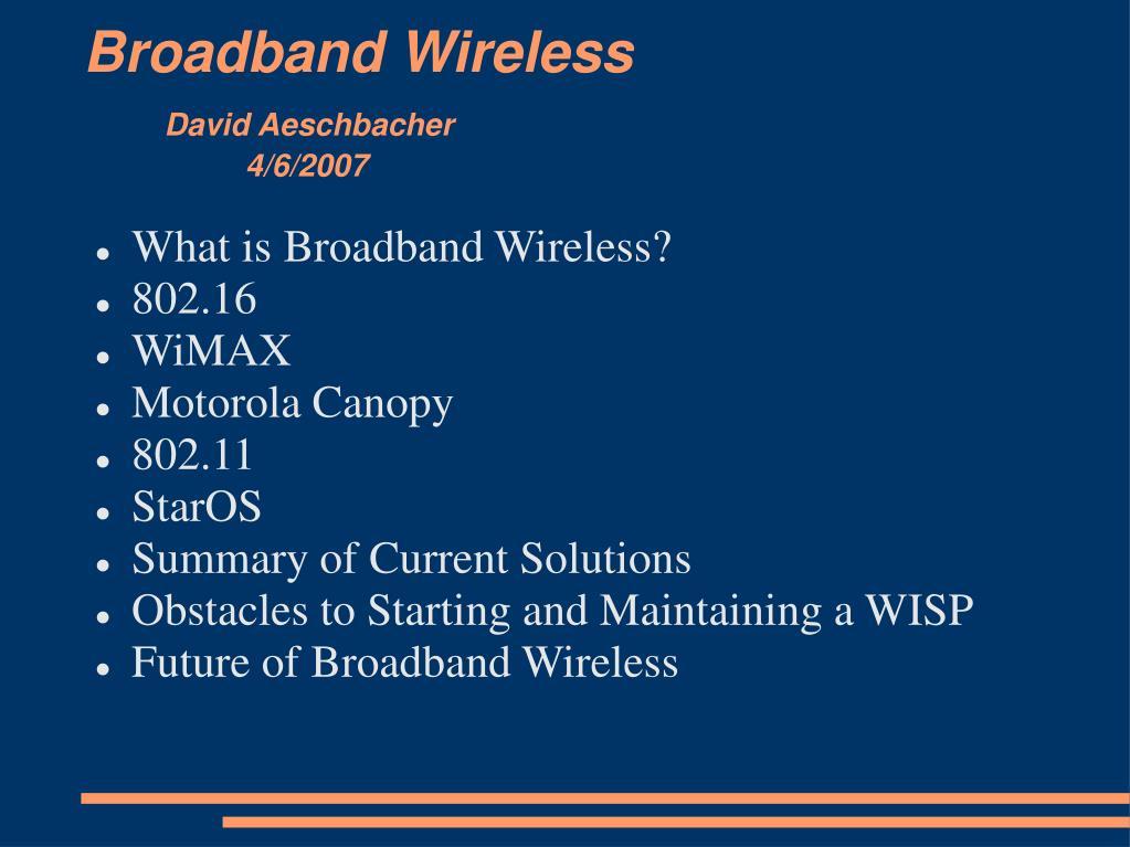 broadband wireless david aeschbacher 4 6 2007