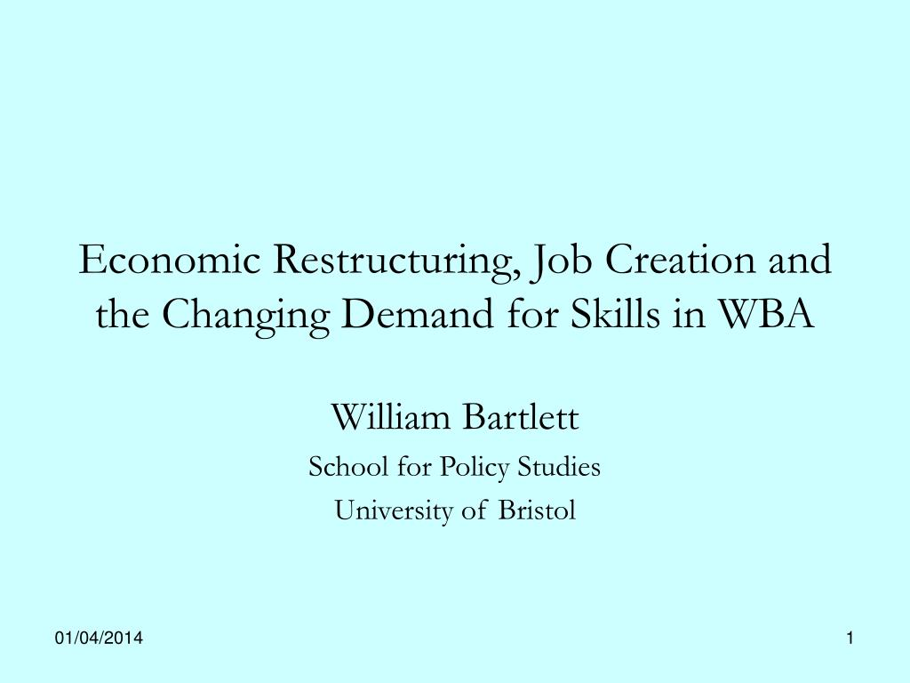 economic restructuring job creation and the changing demand for skills in wba l.