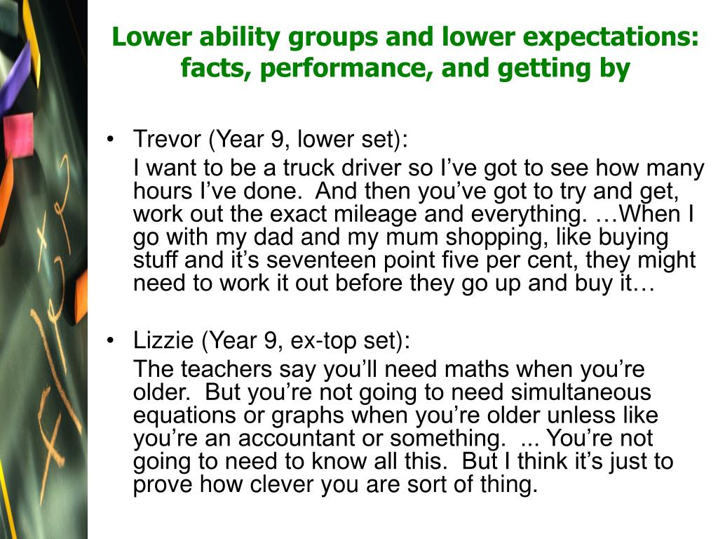 Lower ability groups and lower expectations: facts, performance, and getting by