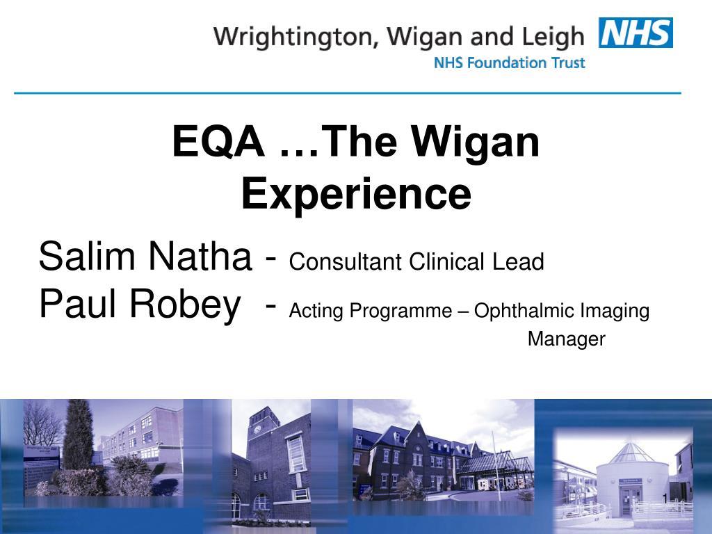 eqa the wigan experience l.