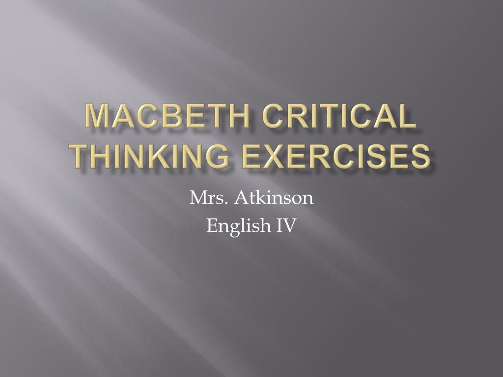 macbeth critical thinking exercises