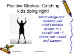 positive strokes catching kids doing right