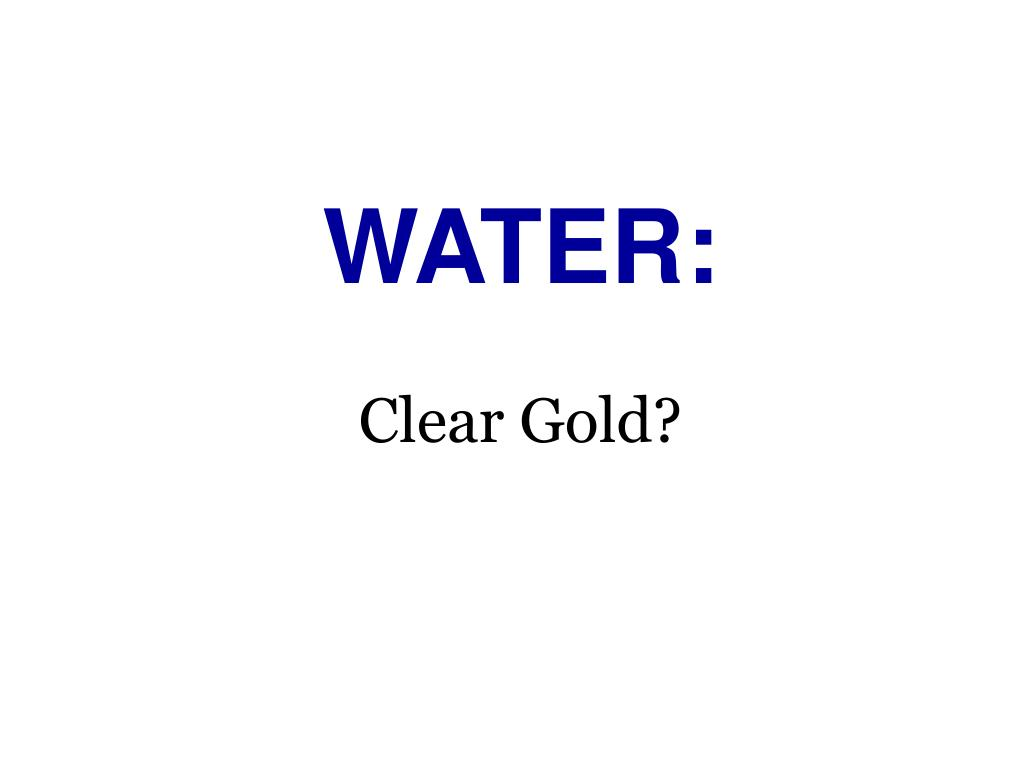 water clear gold