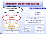 who defines the benefit catalogue