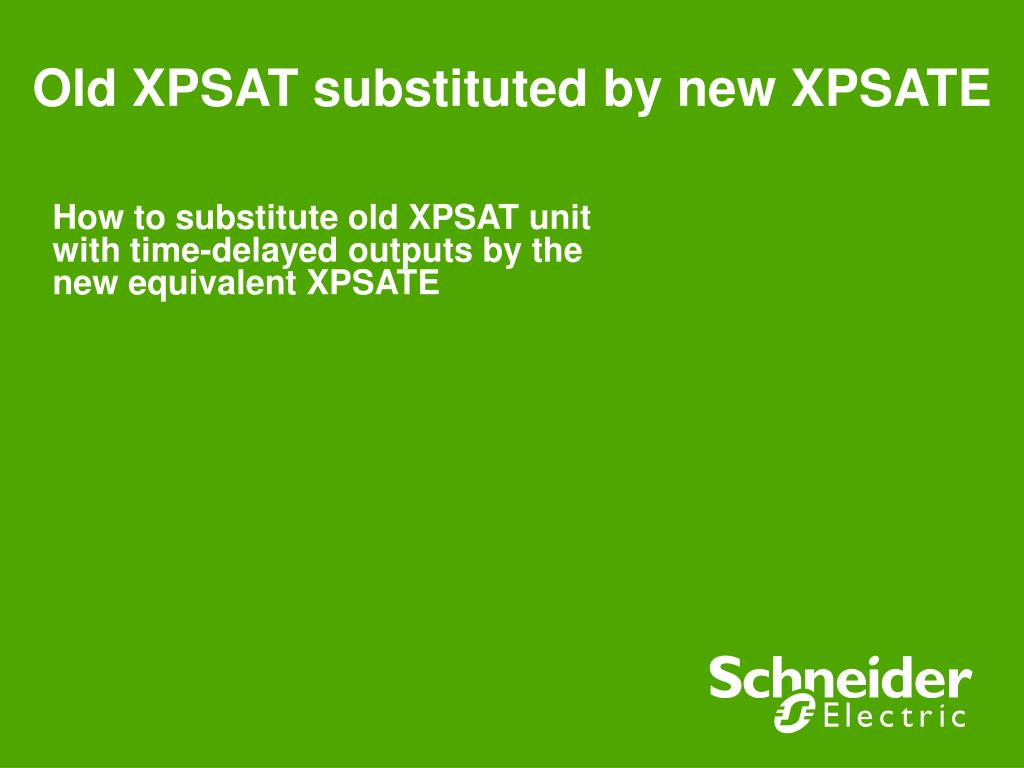 Old XPSAT substituted by new XPSATE