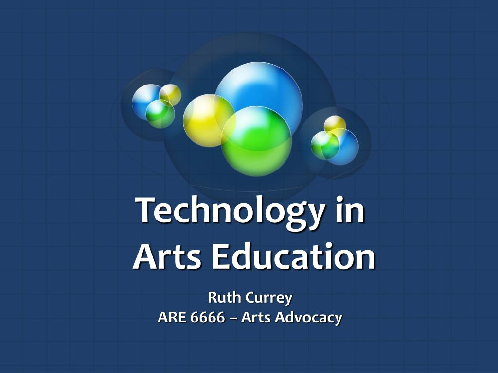 technology in arts education l.