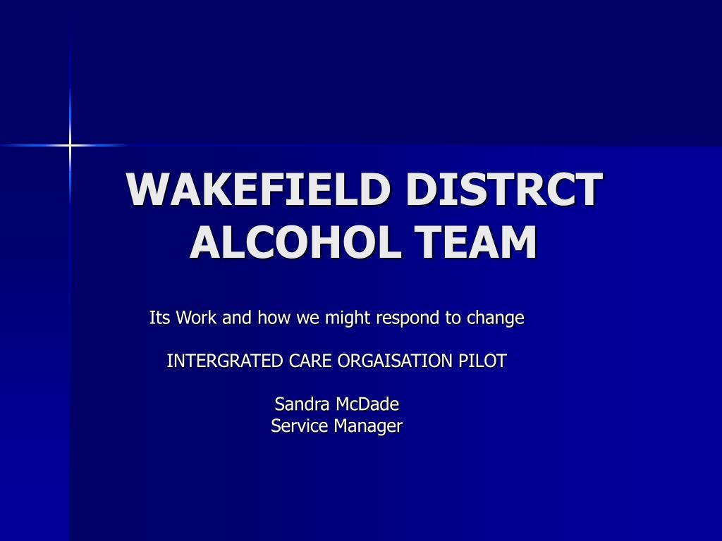 wakefield distrct alcohol team l.