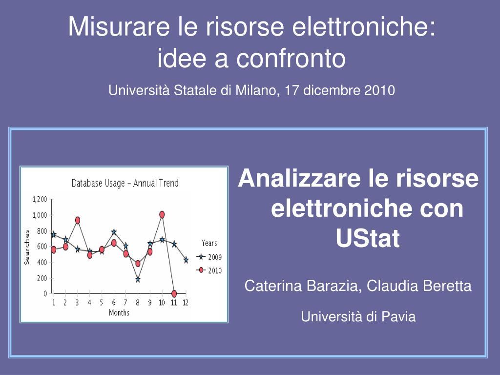 misurare le risorse elettroniche idee a confronto universit statale di milano 17 dicembre 2010 l.