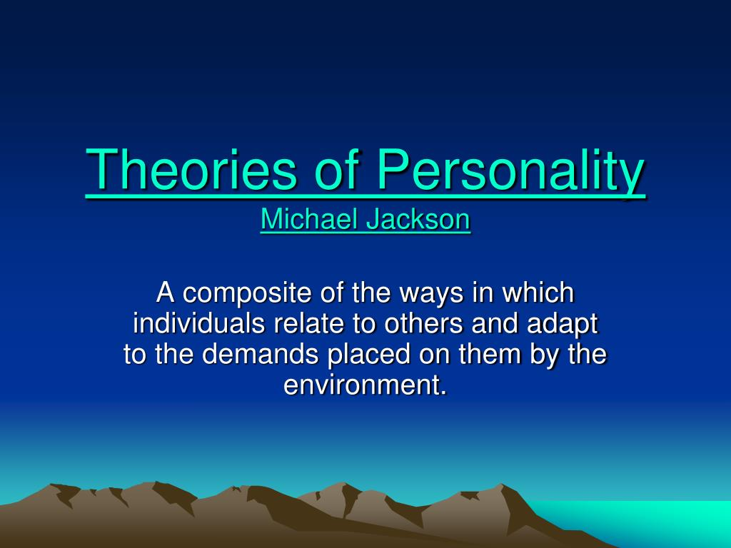 thoeries of personality This is an electronic textbook (e-text) created for my students in personality theories in fact, it is the first free e-text in psychology, originally presented in 1997.