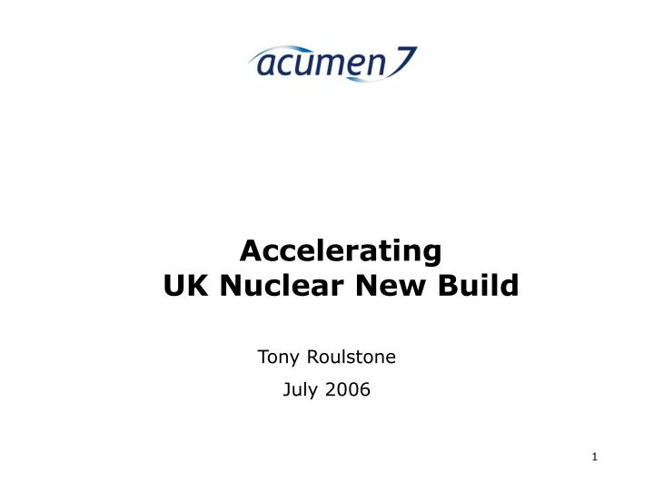 Accelerating uk nuclear new build