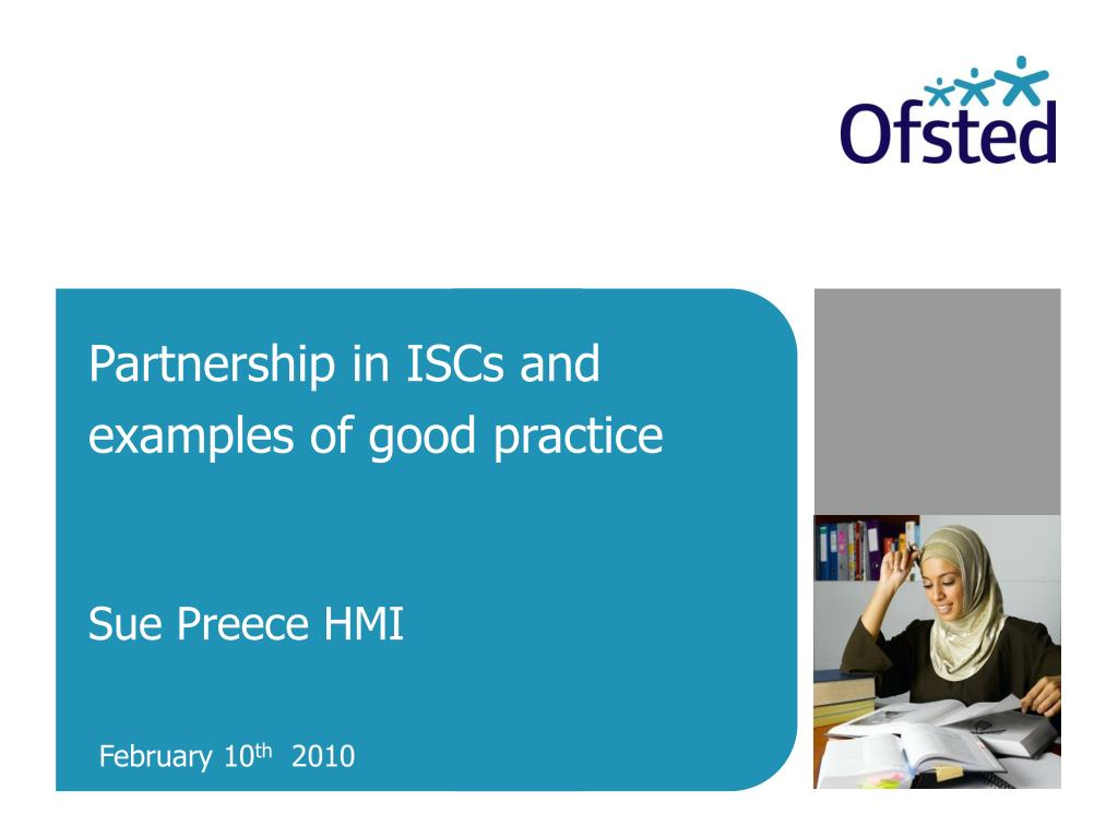partnership in iscs and examples of good practice sue preece hmi l.
