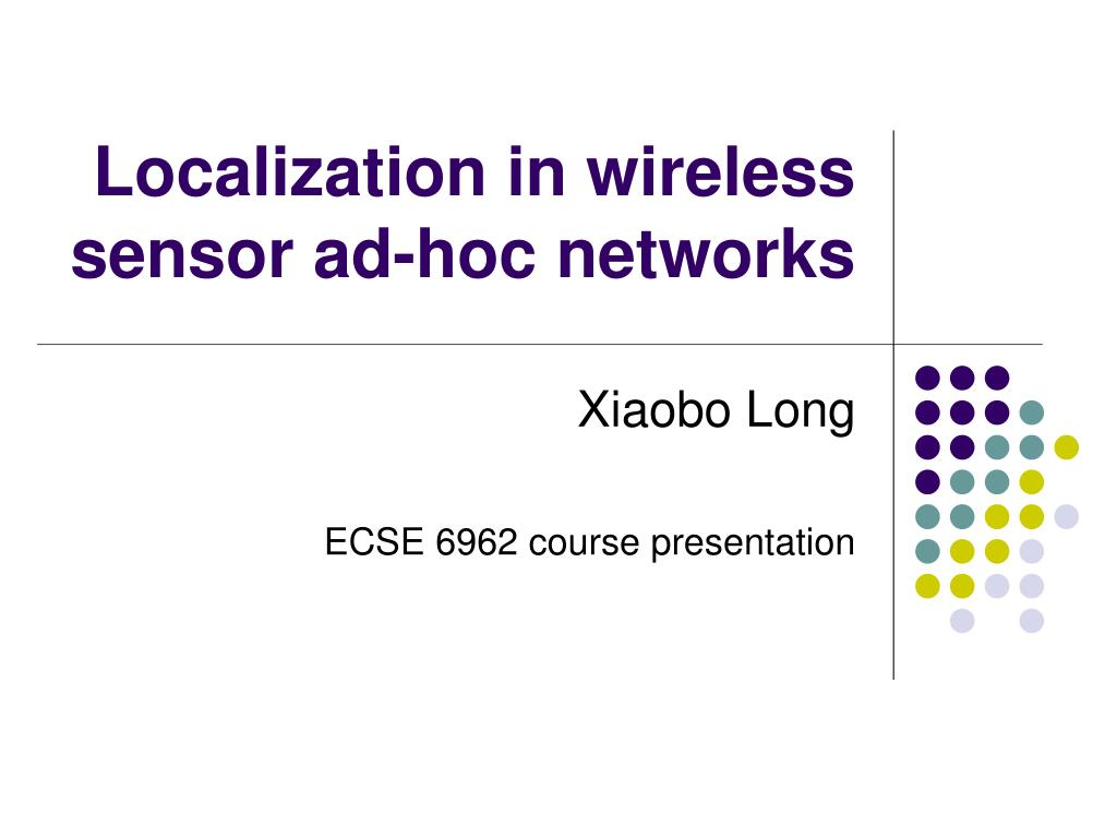 localization in wireless sensor ad hoc networks l.