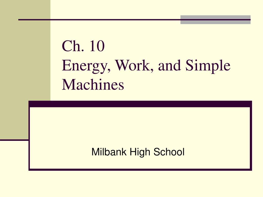 ch 10 energy work and simple machines l.