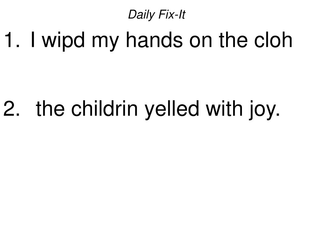 daily fix it i wipd my hands on the cloh the childrin yelled with joy l.