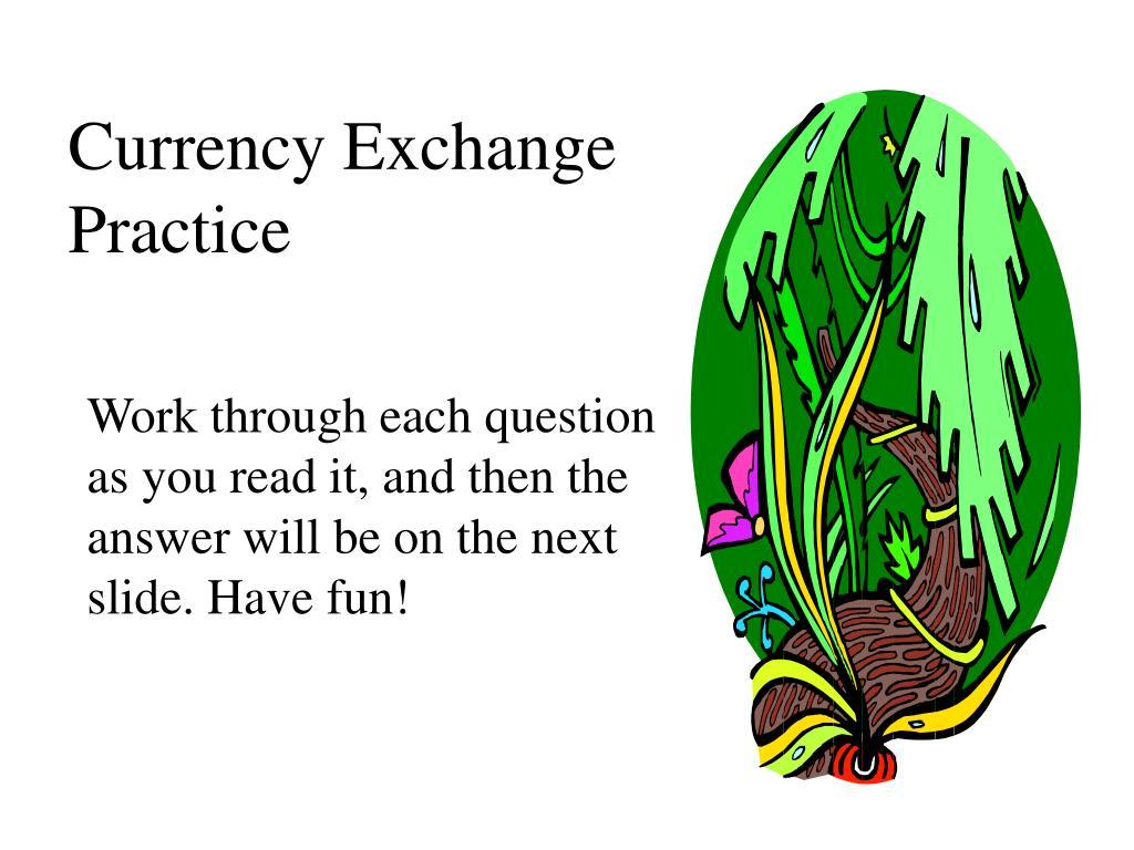 currency exchange practice l.