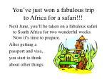 you ve just won a fabulous trip to africa for a safari