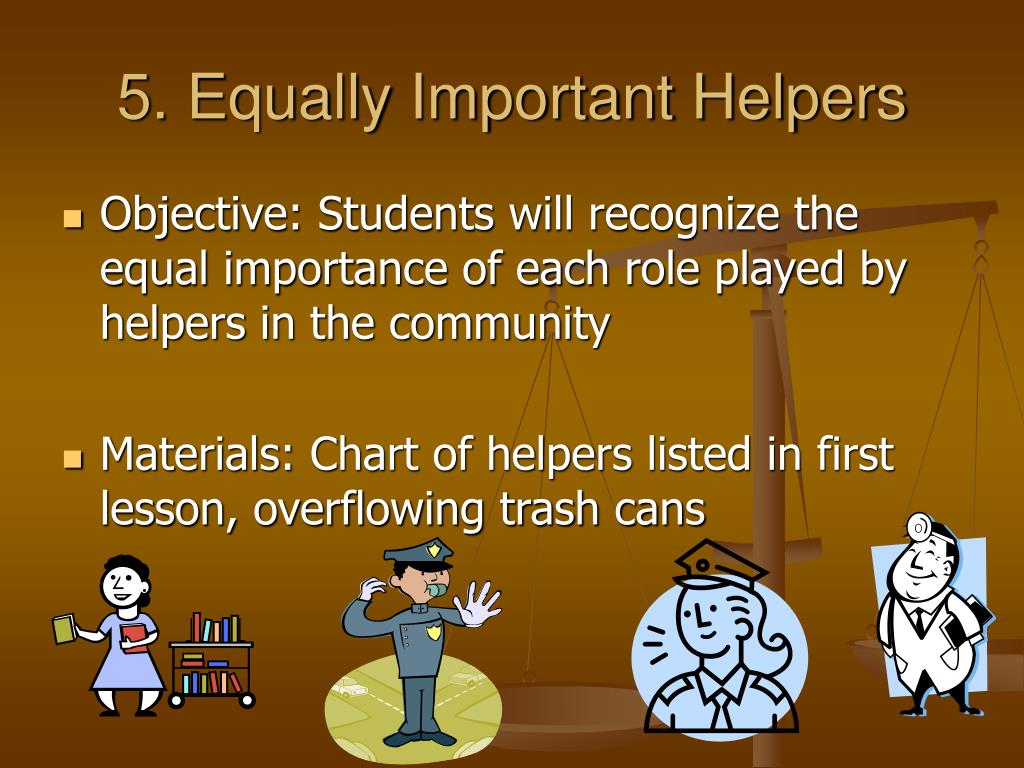 5. Equally Important Helpers