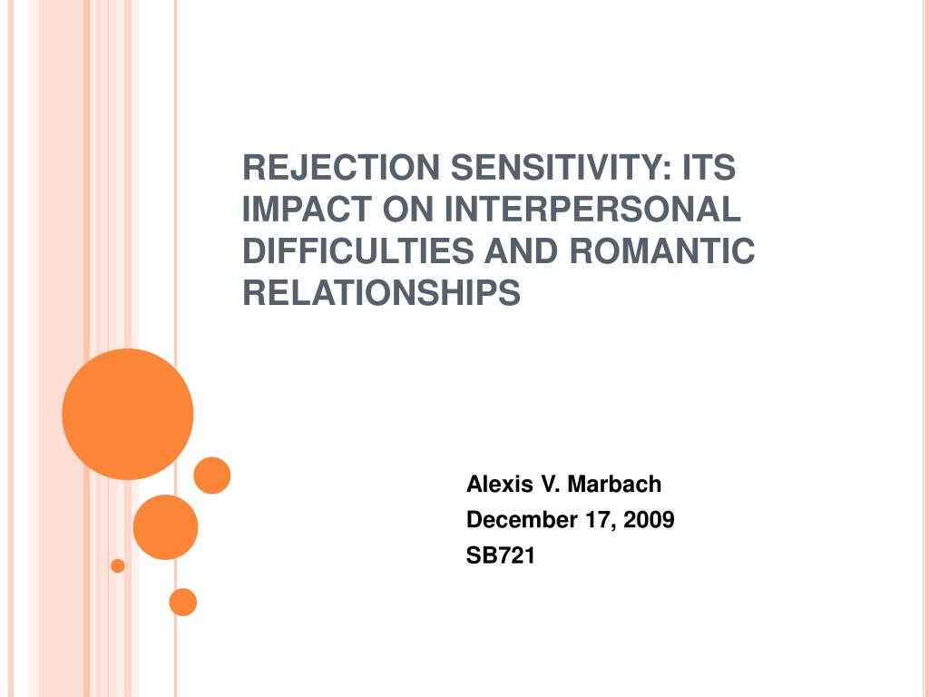 PPT - REJECTION SENSITIVITY: ITS IMPACT ON INTERPERSONAL