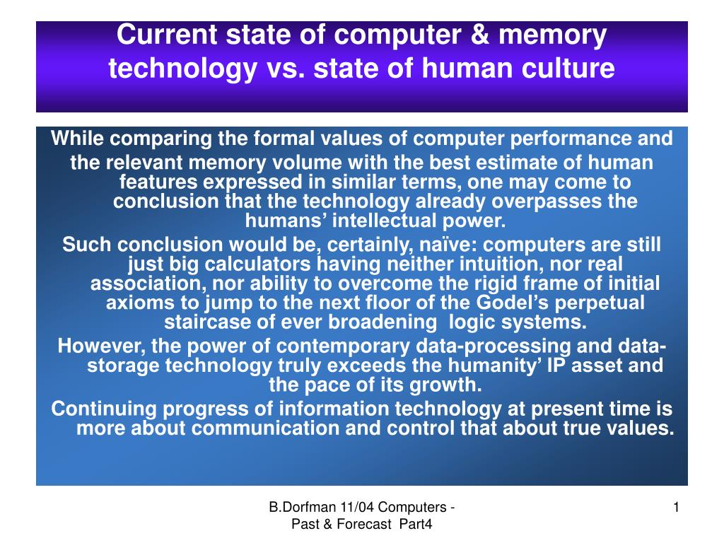 current state of computer memory technology vs state of human culture l.