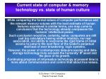 current state of computer memory technology vs state of human culture