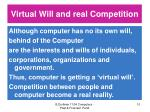 virtual will and real competition