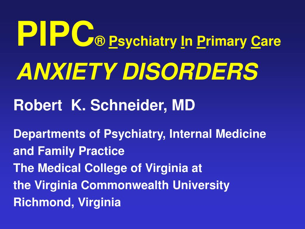 pipc p sychiatry i n p rimary c are anxiety disorders l.