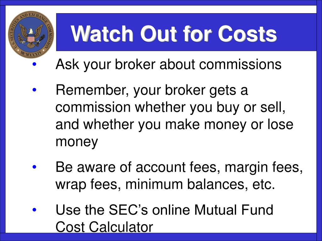 Watch Out for Costs