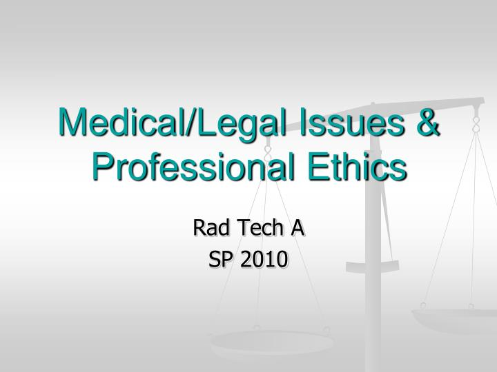 medical legal issues professional ethics n.