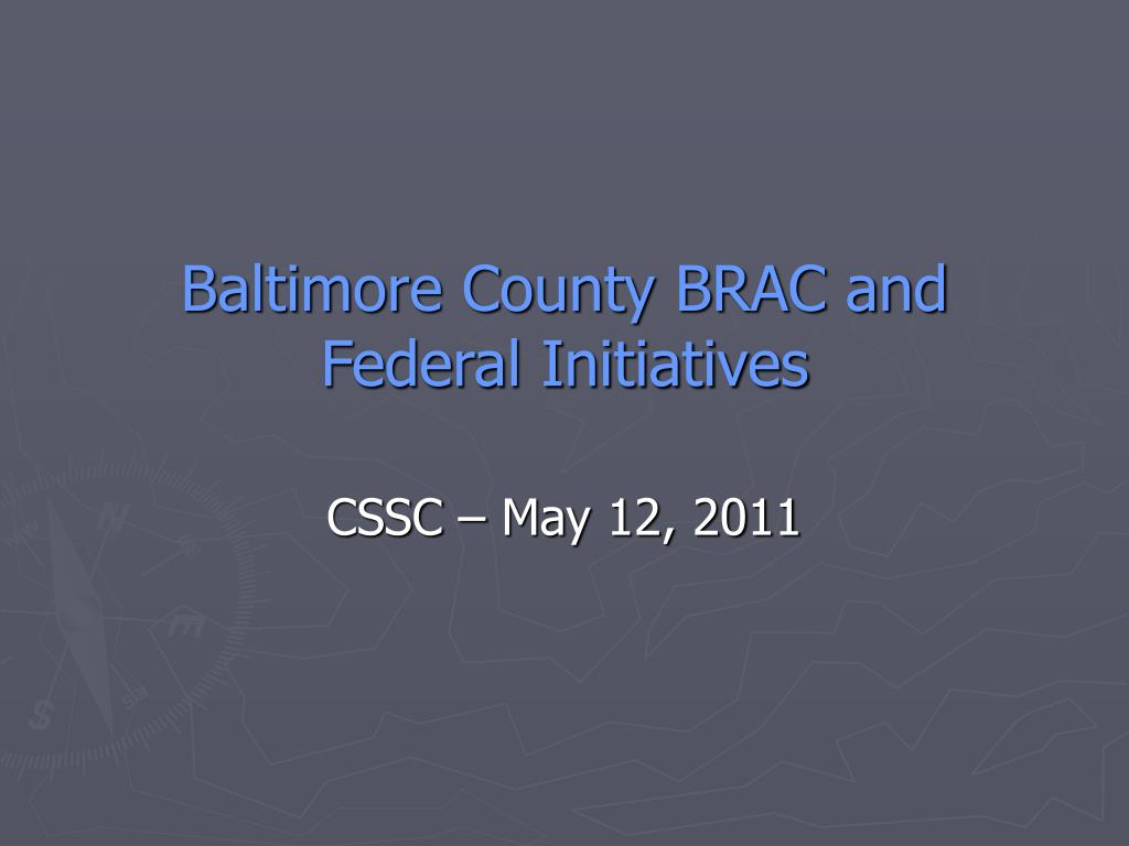 baltimore county brac and federal initiatives l.