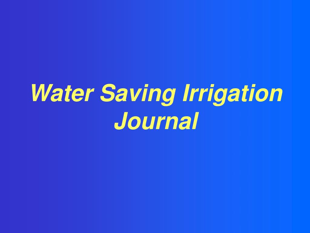 water saving irrigation journal l.