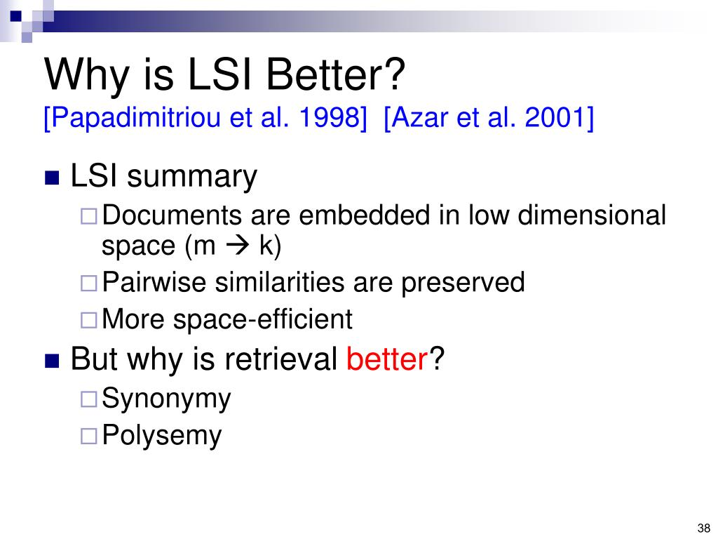 Why is LSI Better?