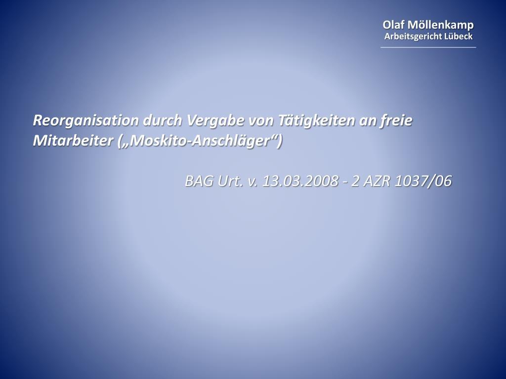 """Reorganisation durch Vergabe von Tätigkeiten an freie Mitarbeiter (""""Moskito-Anschläger"""")"""
