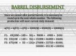 barrel disbursement