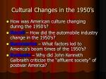 cultural changes in the 1950 s