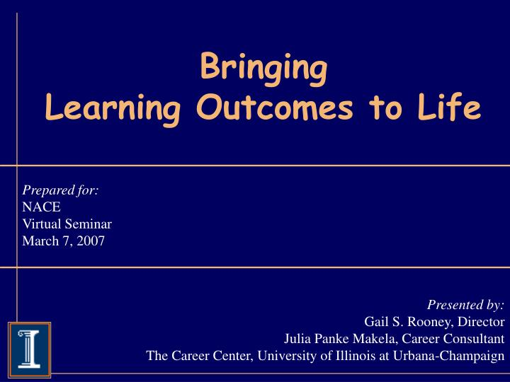 Bringing learning outcomes to life