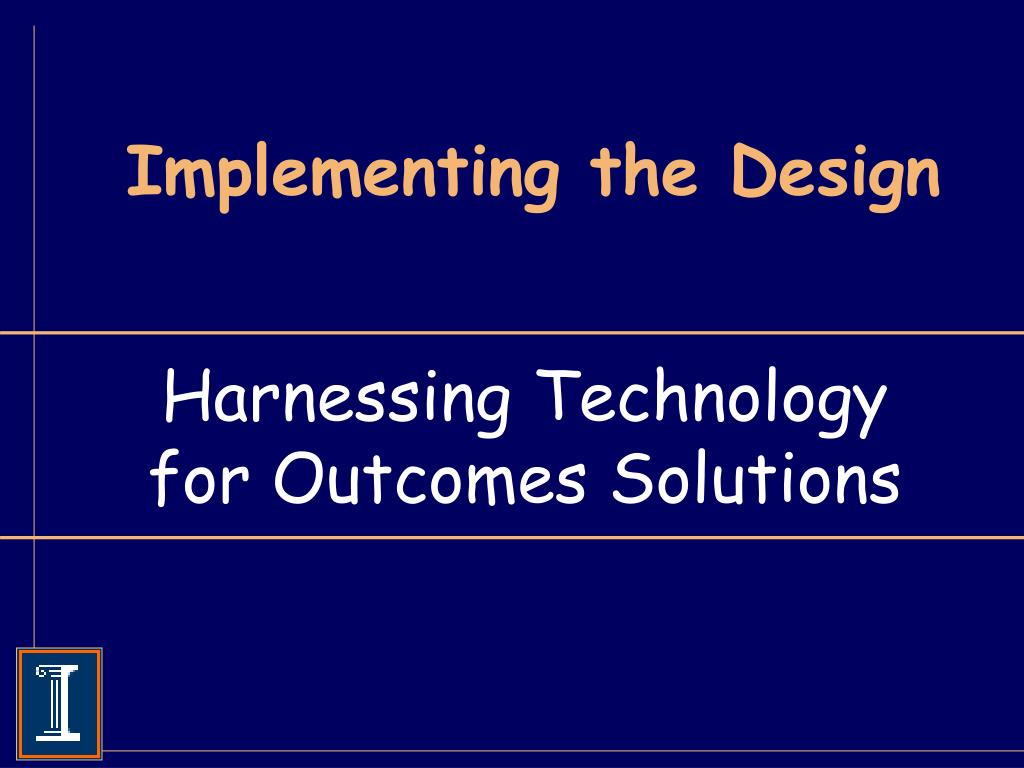 Implementing the Design