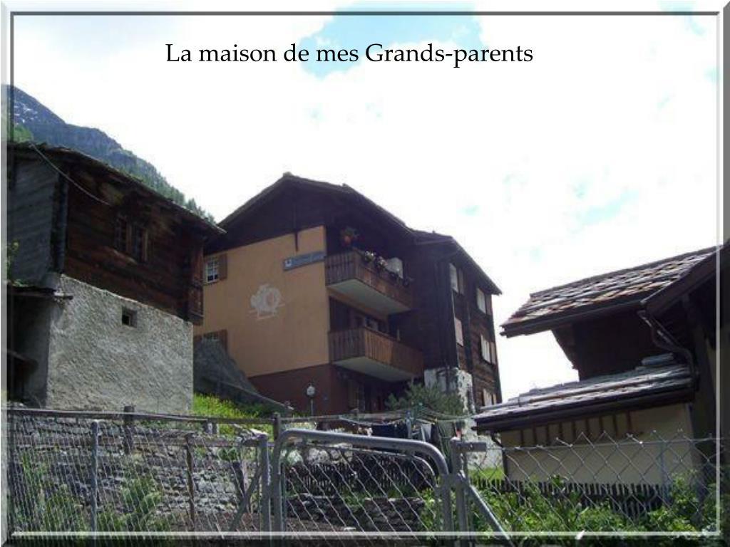 La maison de mes Grands-parents