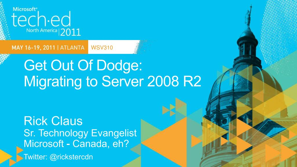 get out of dodge migrating to server 2008 r2