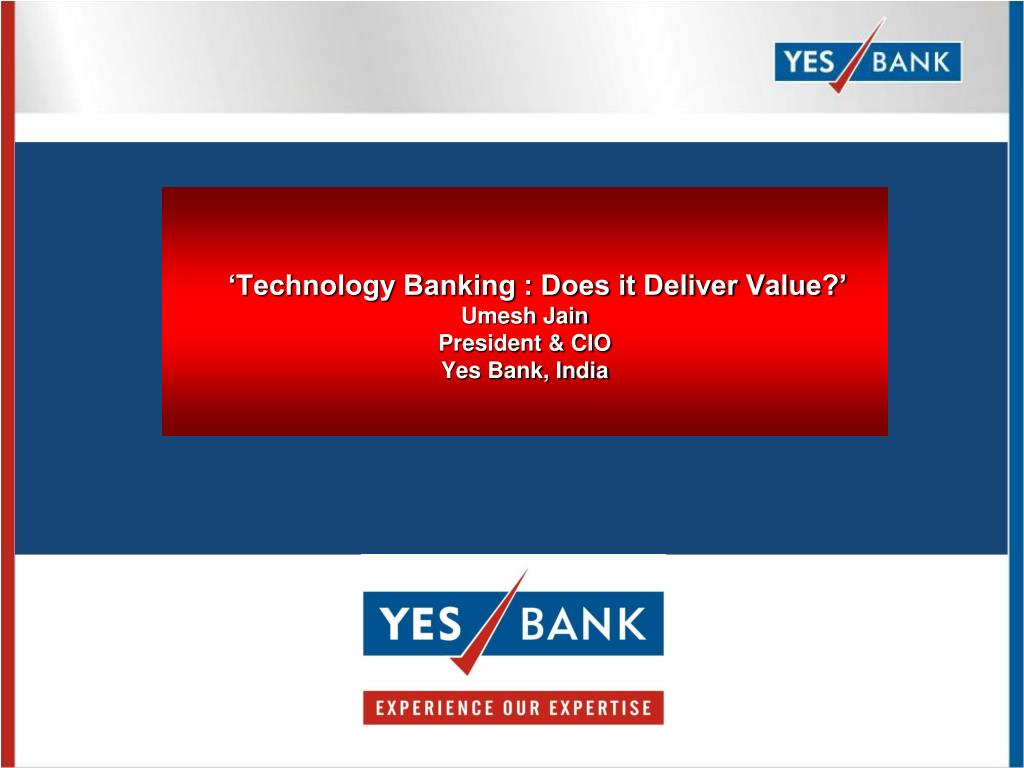 technology banking does it deliver value umesh jain president cio yes bank india l.