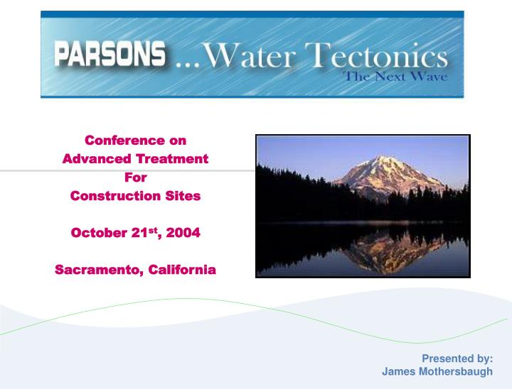 Conference on advanced treatment for construction sites october 21 st 2004 sacramento california
