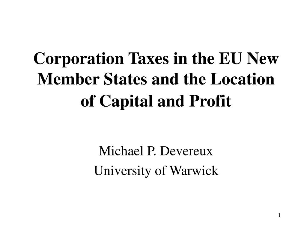 corporation taxes in the eu new member states and the location of capital and profit l.
