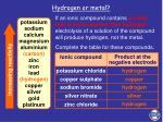 hydrogen or metal