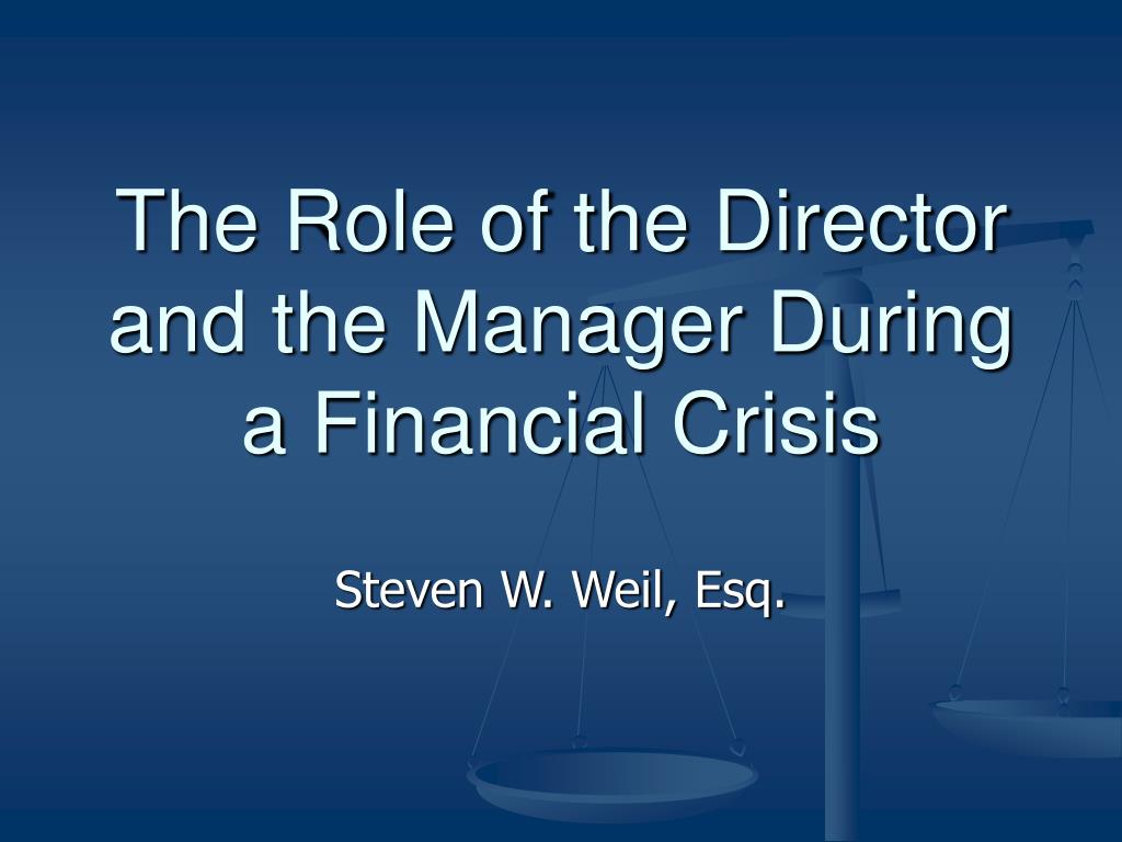 the role of the director and the manager during a financial crisis l.