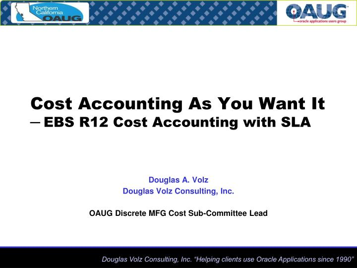 cost accounting as you want it ebs r12 cost accounting with sla n.