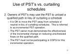 use of pst s vs curtailing schedules
