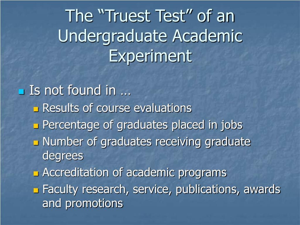 "The ""Truest Test"" of an Undergraduate Academic Experiment"